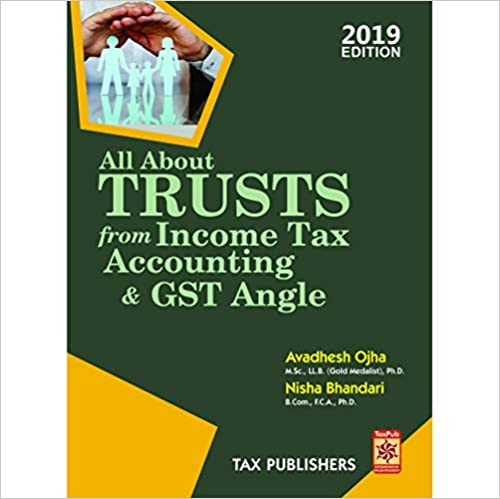 ALL ABOUT TRUSTS FROM INCOME TAX, ACCOUNTING AND GST ANGLE 2019