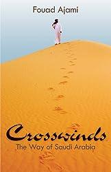 Crosswinds: The Way of Saudi Arabia (Hoover Inst Press Publication)