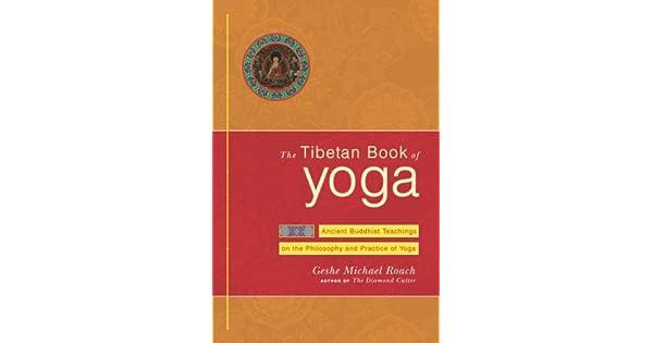 Amazon.com: The Tibetan Book of Yoga: Ancient Buddhist ...