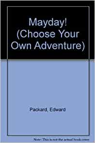 Mayday! (Choose Your Own Adventure): Edward Packard