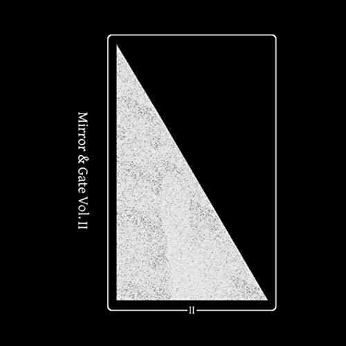 - Mirror & Gate, Vol. II