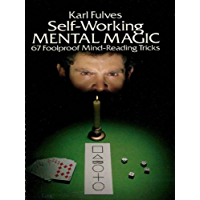 Self-Working Mental Magic: Sixty-seven Foolproof Mind Reading Tricks (Dover Magic Books)