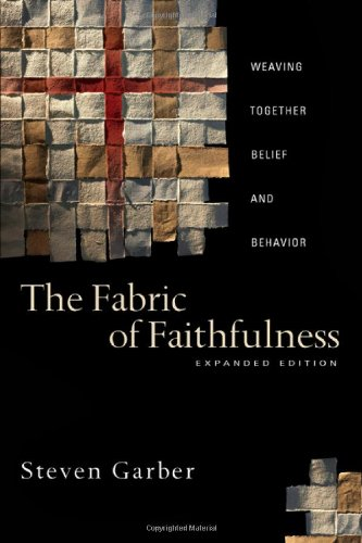 The Fabric of Faithfulness: Weaving Together Belief and Behavior (Fabric Emporium)