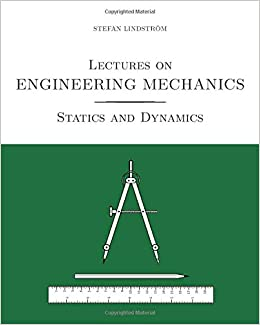 Lectures on Engineering Mechanics: Statics and Dynamics