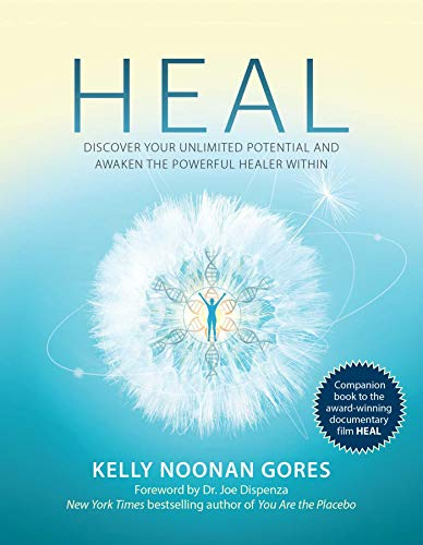Heal: Discover Your Unlimited Potential and Awaken the Powerful Healer Within