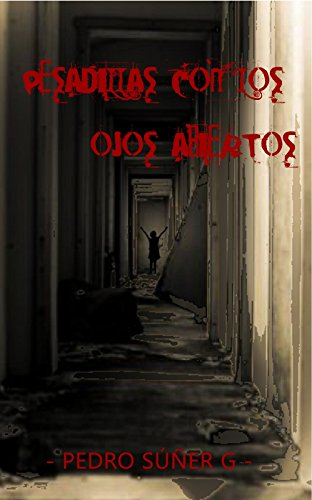 Pesadillas con los ojos abiertos (Spanish Edition) by [Súñer González, Pedro]