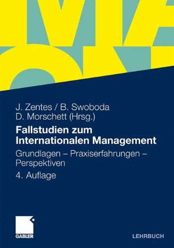Fallstudien zum Internationalen Management: Grundlagen - Praxiserfahrungen - Perspektiven (German Edition)