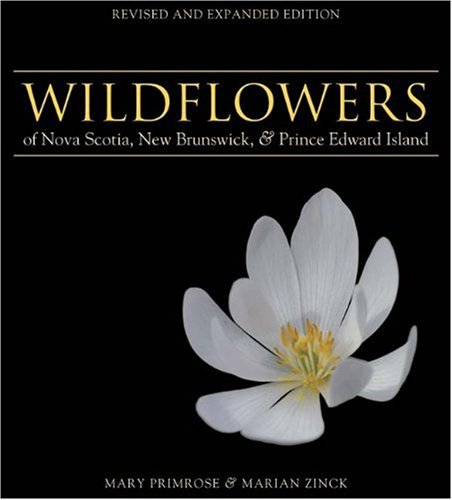(Wildflowers of Nova Scotia, New Brunswick & Prince Edward Island: Revised and Expanded Edition)