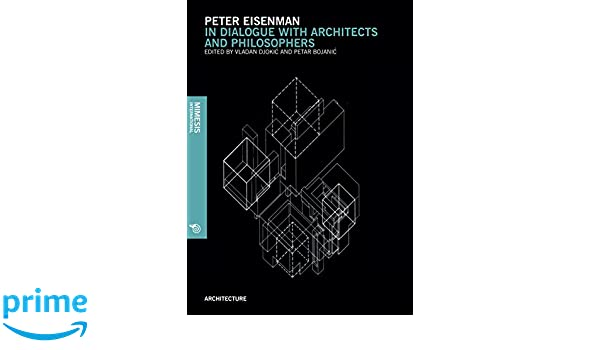 Amazon Peter Eisenman In Dialogue With Architects And