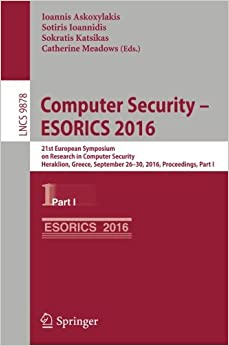 Book Computer Security - ESORICS 2016: 21st European Symposium on Research in Computer Security, Heraklion, Greece, September 26-30, 2016, Proceedings, Part I (Lecture Notes in Computer Science)