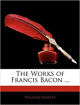 Book The Works of Francis Bacon ...