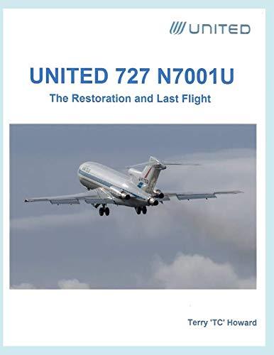 United 727 N7001U: The Restoration and Last - 727 Aircraft Boeing