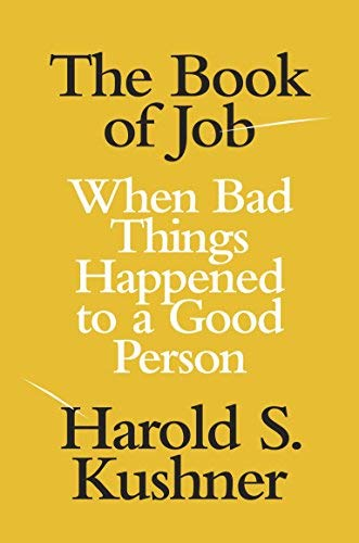 The Book of Job: When Bad Things Happened to a Good Person (Jewish Encounters Series) by Harold S. Kushner (2012-10-02)