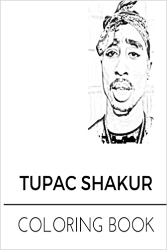 Tupac Shakur Coloring Book Legendary Rap King And West Coast Rapper Scene Prince The Best Musician Of All Time Adult For