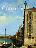 Venice in the Age of Canaletto