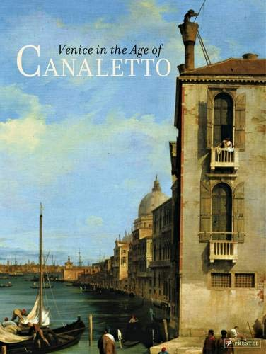 132604bd514a0 Venice in the Age of Canaletto