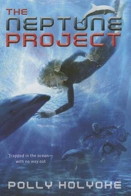 By Holyoke, Polly ( Author ) [ { The Neptune Project } ]Apr-2014 Paperback