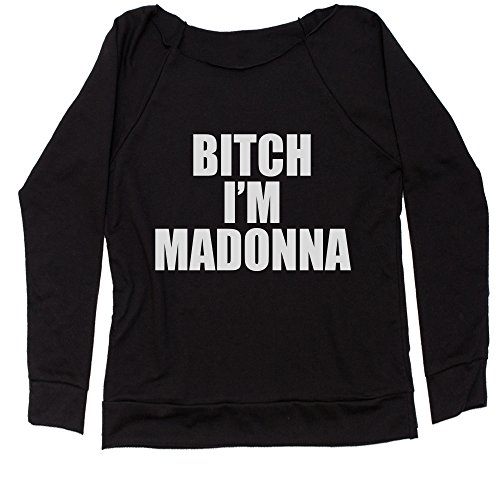 Expression Tees Slouchy Bitch Im Madonna Ladies Large Black