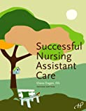 Successful Nursing Assistant Care, 2nd Edition, Dugan, Diana L., 188834394X