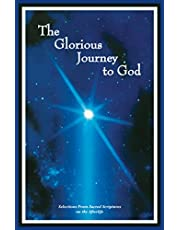The Glorious Journey To God: Selections From Sacred Scriptures on the Afterlife