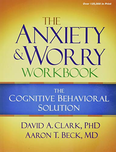 The Anxiety and Worry Workbook: The Cognitive