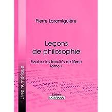 Leçons de philosophie: ou Essai sur les facultés de l'âme - Tome II (French Edition)