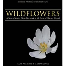 Wildflowers of Nova Scotia, New Brunswick & Prince Edward Island: Revised and Expanded Edition