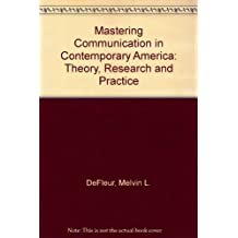 Mastering Communication in Contemporary America: Theory, Research, and Practice