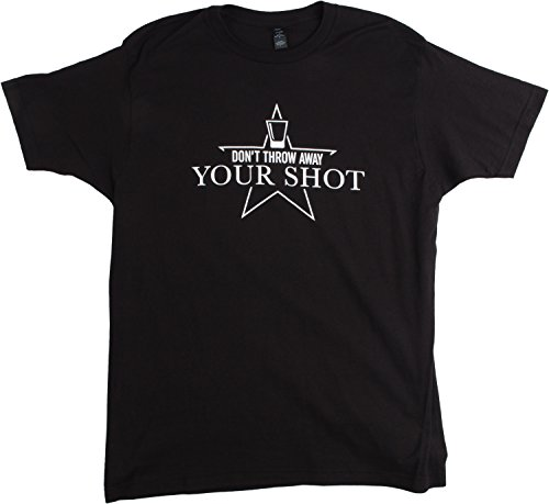 Don't Throw Away Your Shot | Funny Drinking, Theater Actor Humor Unisex T-shirt
