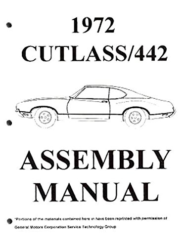 TERRIFIC, FULLY ILLUSTRATED, COMPLETE 1972 OLDSMOBILE CUTLASS - 442 FACTORY ASSEMBLY INSTRUCTION MANUAL - Covers Cutlass S, Supreme, Vista Cruiser, Supreme Cruiser, 442 Coupe, Coupe, S Coupe, Salon Coupe, Salon Sedan, Sedan, Supreme Coupe. OLDS 72
