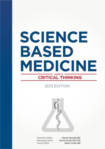 Science-Based Medicine: Guide to Critical Thinking