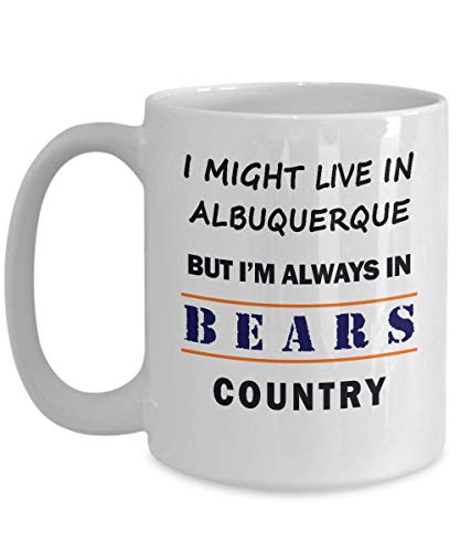 I Might Live In Albuquerque But Im Always In Bears Country Mug - A Great Gift For Chicago Bears Fans!