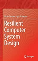 Resilient computer system design Front Cover
