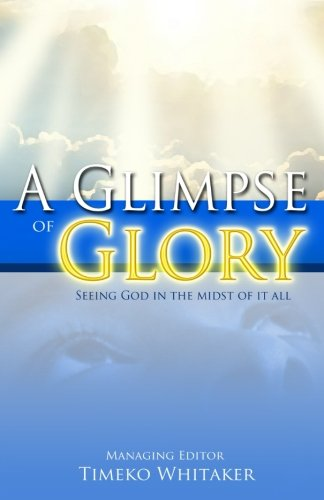 Download A Glimpse of Glory: Seeing God in the Midst of it All pdf epub