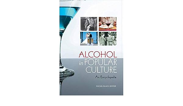 Alcohol in Popular Culture: An Encyclopedia: Amazon.es: Black ...