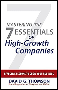 Book Mastering the 7 Essentials of High-Growth Companies: Effective Lessons to Grow Your Business