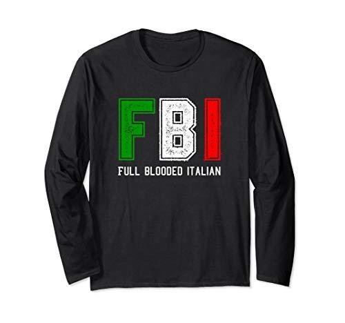 FBI Full Blooded Italian Long Sleeve for Proud Italians ()