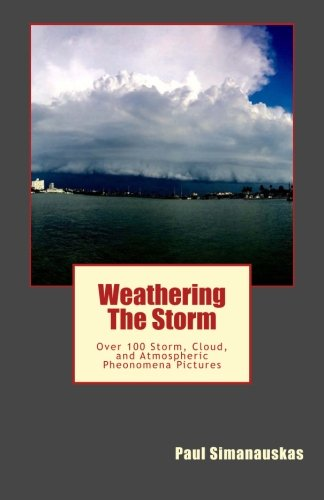 Weathering The Storm: Storms, Clouds, and Weather Phenomena Photos