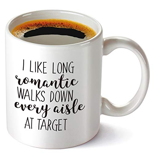 I Like Long Romantic Walks at Target, Funny Coffee Mug for Her, Mom, Wife, Girlfriend, Sister, Aunt,Grandmother, Birthday Gifts for Women, Mother Day -
