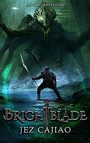 Brightblade: A LitRPG Adventure (UnderVerse Book 1)