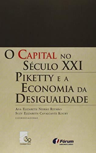 O Capital no Século XXI Piketty e a Economia da Desigualdade