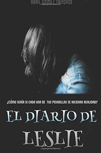 El diario de Leslie por Abril Gomez,Stella Ediciones,Orlando Callejas,Andrew Neel,Mario Azzi