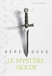 Hérétiques, I:Le mystère Isolde