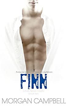Finn: A Bully Novella (Bully Series Book 2) by [Campbell, Morgan]