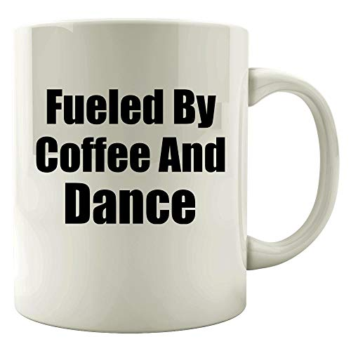 Fueled By Coffee And Dance - Sports gift idea - Team design - Moves - Mug
