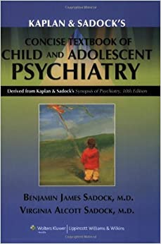 }REPACK} By Benjamin James Sadock - Kaplan And Sadock's Concise Textbook Of Child And Adolescent Psychiatry: 10th (tenth) Edition. Burgos cocteles Viajar plotting Casas outlet