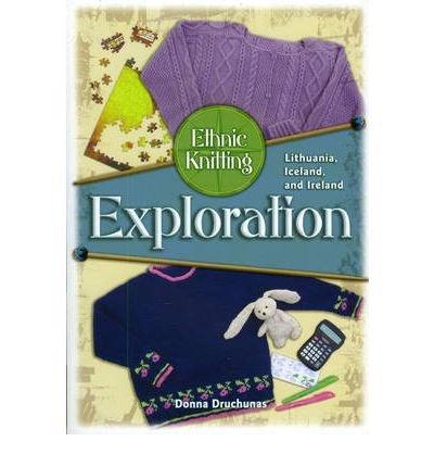 Download [ ETHNIC KNITTING EXPLORATION: LITHUANIA, ICELAND, AND IRELAND ] By Druchunas, Donna ( Author) 2008 [ Paperback ] pdf epub