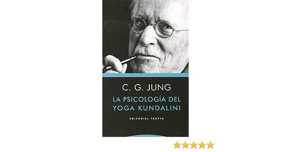 La psicología del yoga Kundalini: C. G. Jung: 9788498795882 ...