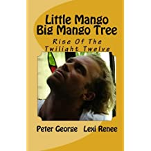Little Mango Big Mango Tree: Rise Of The Twilight Twelve
