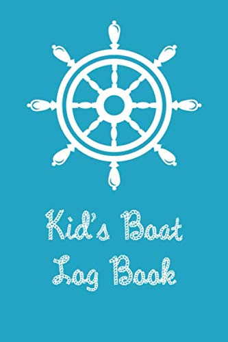 Kid's Boat Log Book: Boating Trip Record and Expense Tracker (Pontoon Logs)